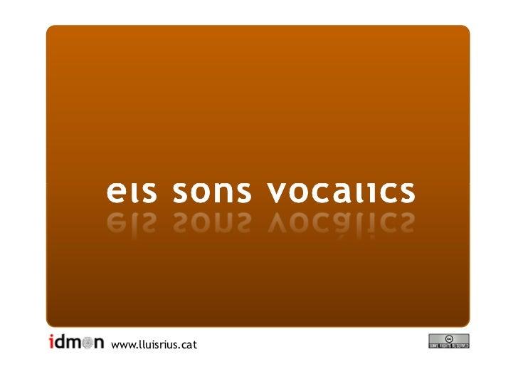FONÈTICA: els sons vocàlics   www.lluisrius.cat