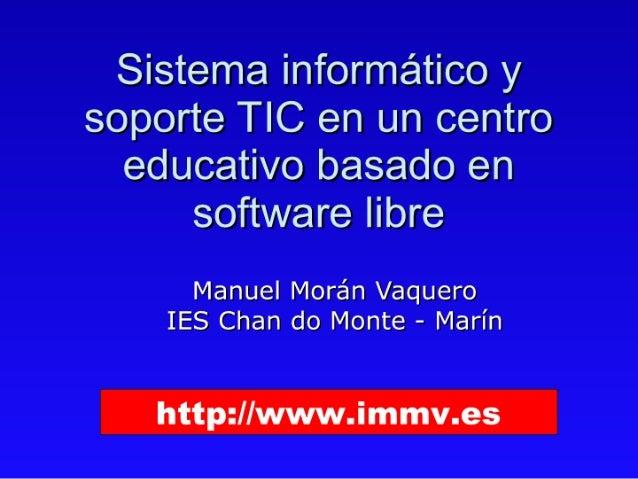 Sistema y soporte informático en un centro educativo basado en software libre