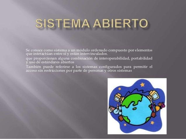 Se conoce como sistema a un módulo ordenado compuesto por elementosque interactúan entre sí y están intervinculados.que pr...