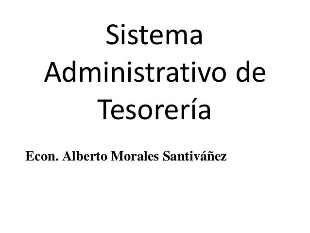 Sistema Administrativo de Tesorería Econ. Alberto Morales Santiváñez