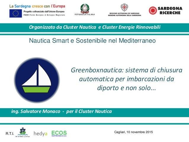 REPUBBLICA ITALIANA Greenboxnautica: sistema di chiusura automatica per imbarcazioni da diporto e non solo... ing. Salvato...