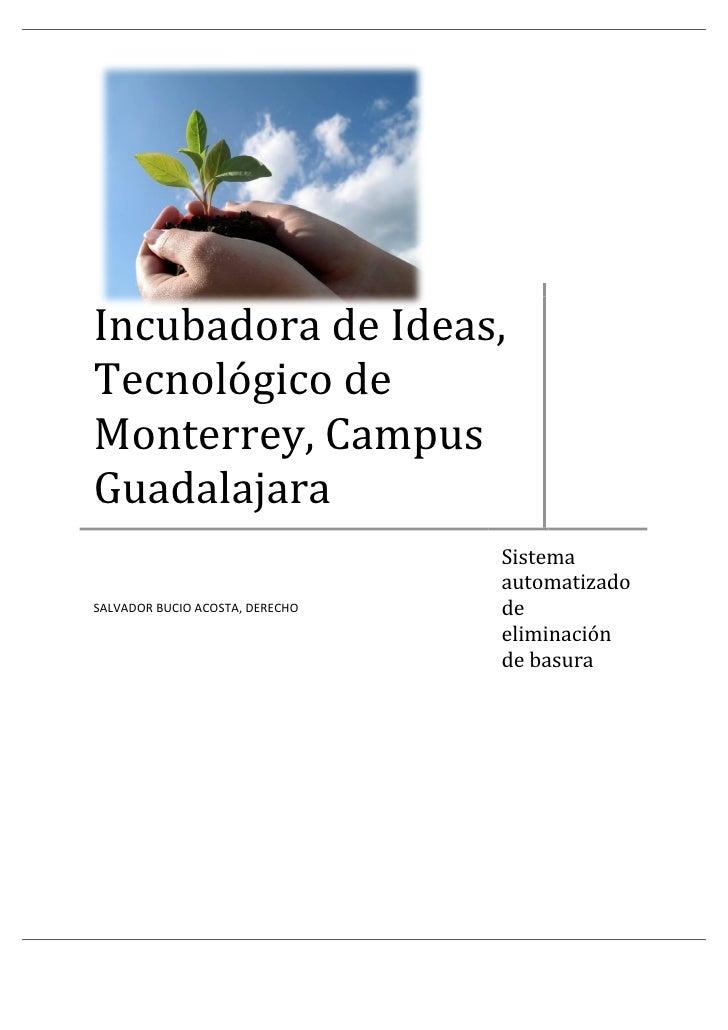 IncubadoradeIdeas, Tecnológicode Monterrey,Campus Guadalajara                                   Sistema    ...