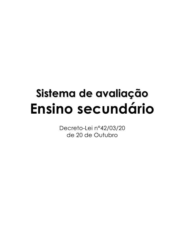 Sistema de avaliaçãoEnsino secundário    Decreto-Lei n°42/03/20      de 20 de Outubro