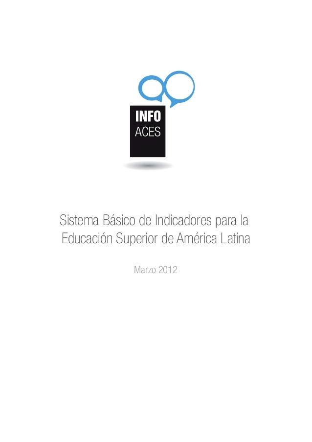 Sistema Básico de Indicadores para la Educación Superior de América Latina Marzo 2012