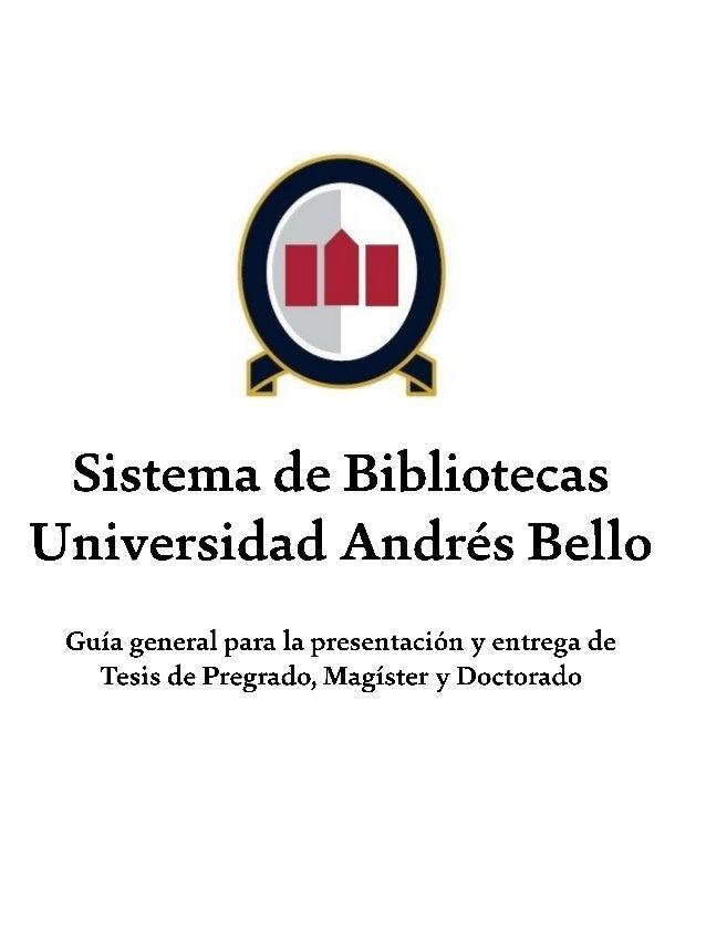 Guía general para la presentación y entrega de Tesis de Pregrado, Magíster y Doctorado  2  TABLA DE CONTENIDO  I INTRODUCC...