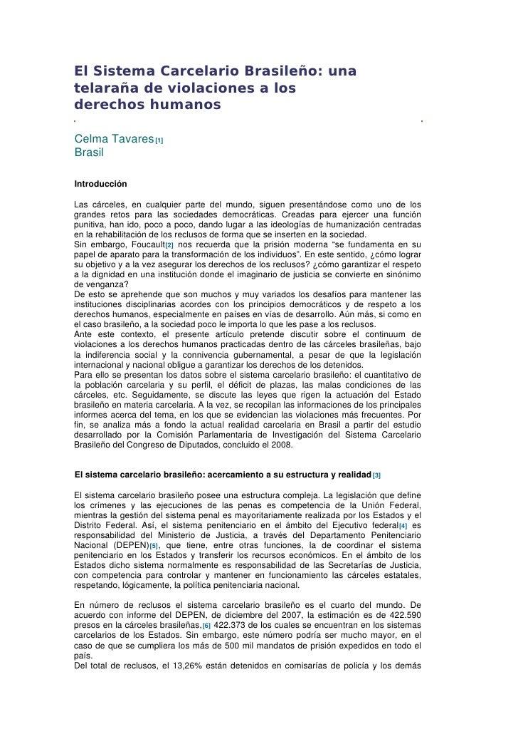 El Sistema Carcelario Brasileño: unatelaraña de violaciones a losderechos humanosCelma Tavares [1]BrasilIntroducciónLas cá...