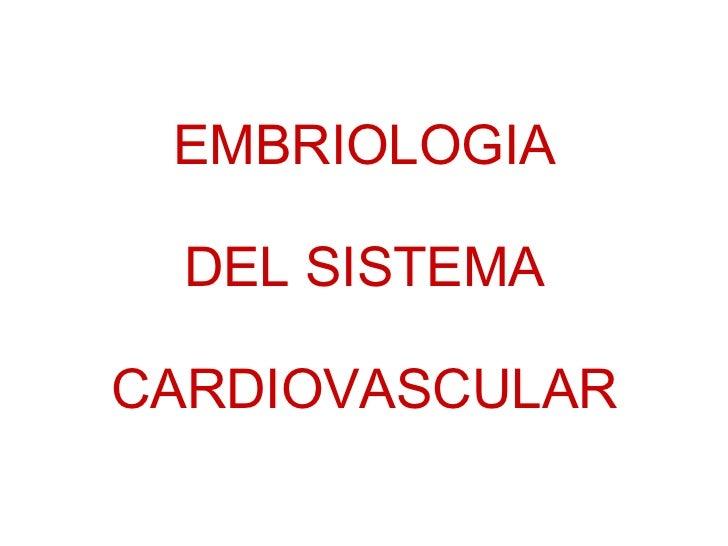 EMBRIOLOGIA DEL SISTEMA CARDIOVASCULAR