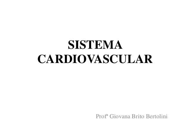 SISTEMA CARDIOVASCULAR Profª Giovana Brito Bertolini