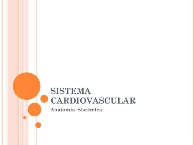 SISTEMA CARDIOVASCULAR Anatomia Sistêmica
