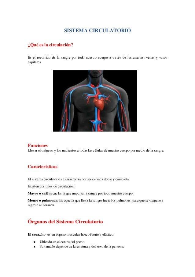 SISTEMA CIRCULATORIO¿Qué es la circulación?Es el recorrido de la sangre por todo nuestro cuerpo a través de las arterias, ...