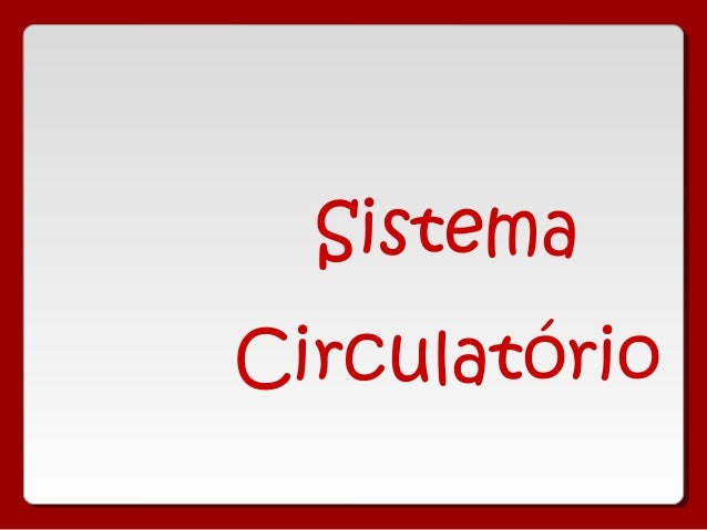 SistemaCirculatório