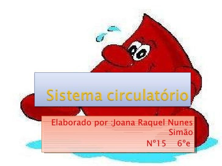 Elaborado por :Joana Raquel Nunes Simão Nº15  6ºe