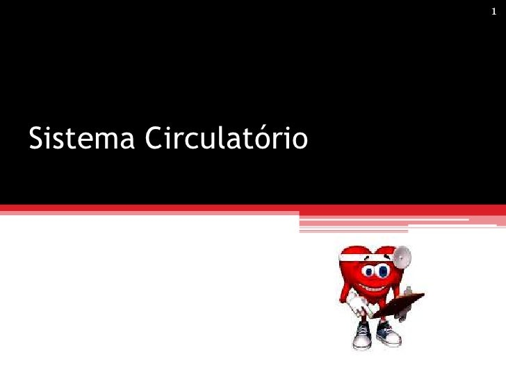 Sistema Circulatório<br />1<br />