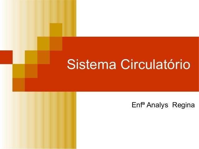 Sistema Circulatório Enfª Analys Regina