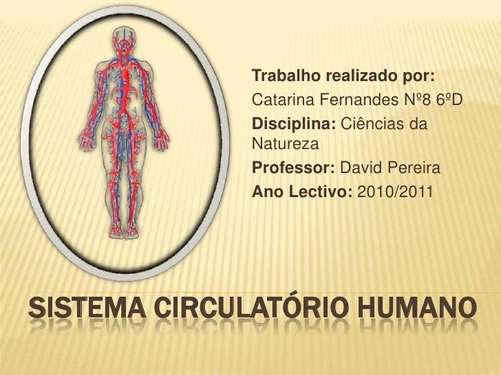 Trabalho realizado por: <br />Catarina Fernandes Nº8 6ºD<br />Disciplina: Ciências da Natureza<br />Professor: David Perei...