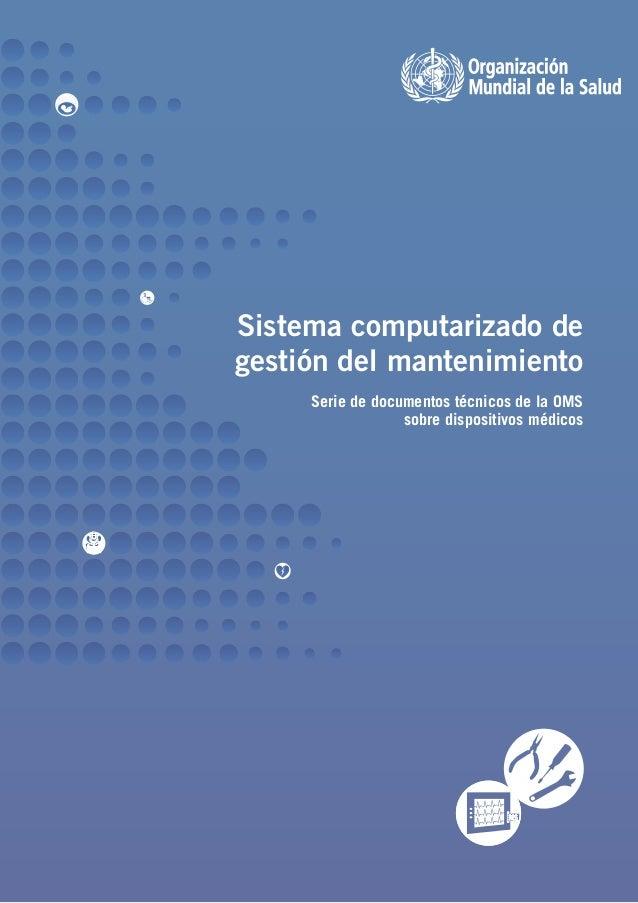 Sistema computarizado de gestión del mantenimiento Serie de documentos técnicos de la OMS sobre dispositivos médicos