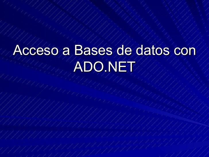 Acceso a Bases de datos con         ADO.NET