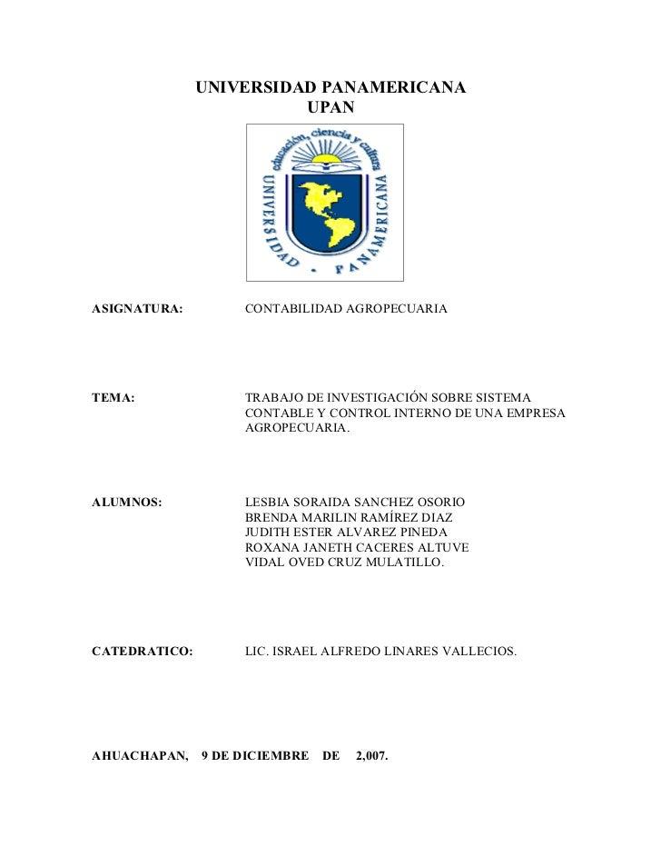 UNIVERSIDAD PANAMERICANA                          UPAN     ASIGNATURA:         CONTABILIDAD AGROPECUARIA     TEMA:        ...