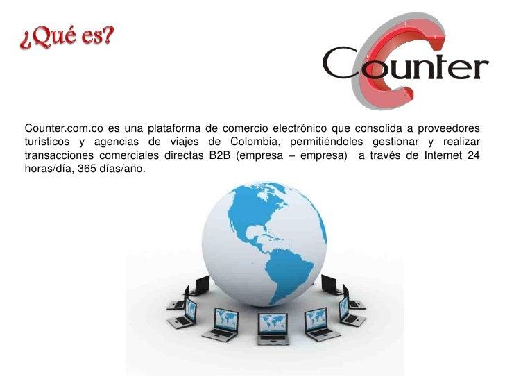 Counter.com.co es una plataforma de comercio electrónico que consolida a proveedores turísticos y agencias de viajes de Co...