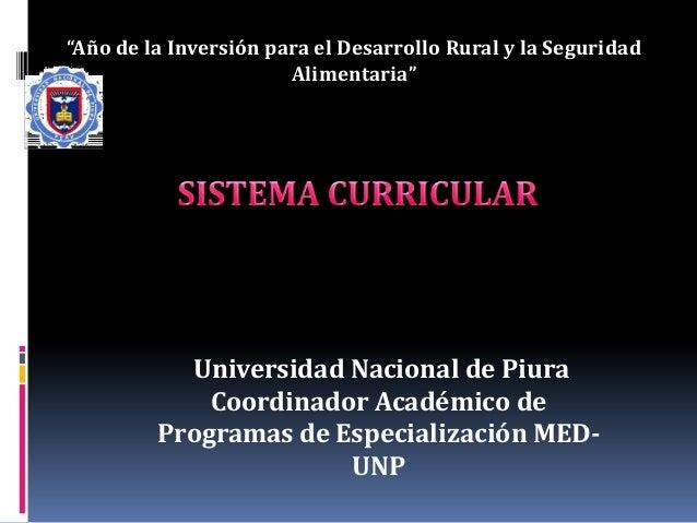"""""""Año de la Inversión para el Desarrollo Rural y la Seguridad Alimentaria"""" Universidad Nacional de Piura Coordinador Académ..."""