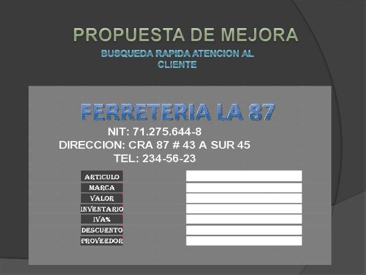 PROPUESTA DE MEJORA<br />BUSQUEDA RAPIDA ATENCION AL CLIENTE<br />