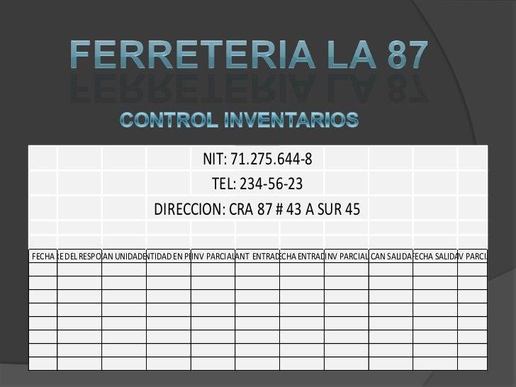 FERRETERIA LA 87<br />CONTROL INVENTARIOS<br />