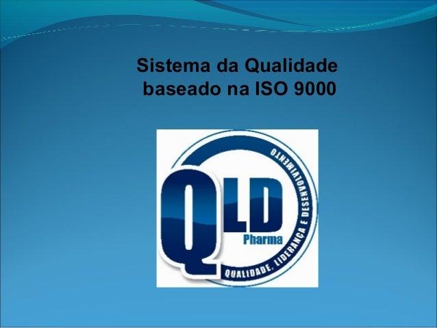 Sistema da Qualidade baseado na ISO 9000