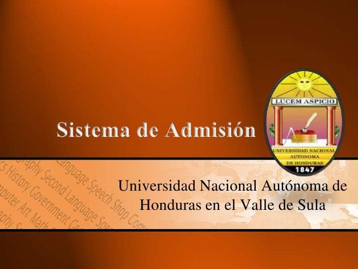 Sistema de Admisión<br />Universidad Nacional Autónoma de Honduras en el Valle de Sula<br />