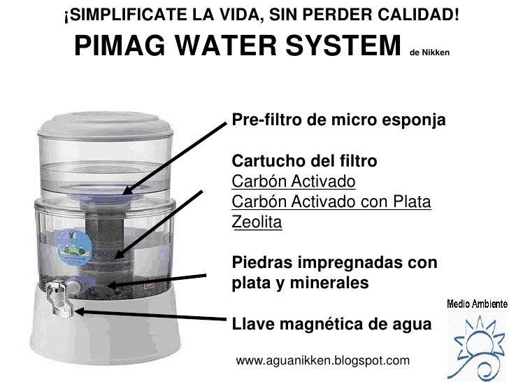 ¡SIMPLIFICATE LA VIDA, SIN PERDER CALIDAD! <br />PIMAG WATER SYSTEM de Nikken<br />Pre-filtro de micro esponja<br />Cartuc...