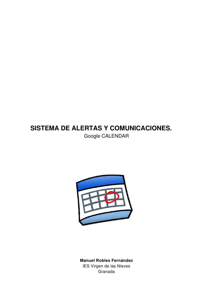 SISTEMA DE ALERTAS Y COMUNICACIONES.              Google CALENDAR                 Manuel Robles Fernández              IES...