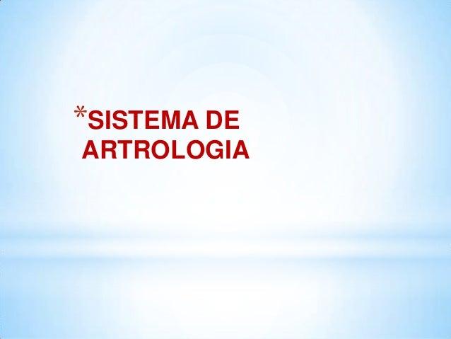 *SISTEMA DE ARTROLOGIA
