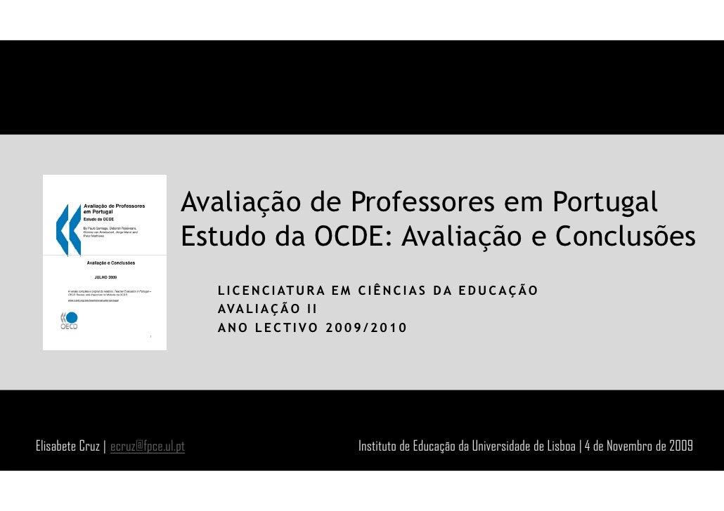 Avaliação de Professores em Portugal                                 Estudo da OCDE: Avaliação e Conclusões               ...
