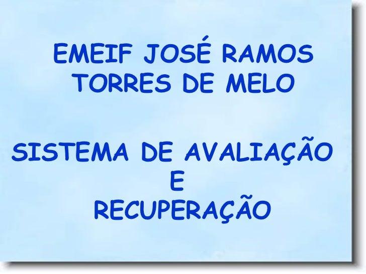 EMEIF JOSÉ RAMOS TORRES DE MELO SISTEMA DE AVALIAÇÃO  E RECUPERAÇÃO