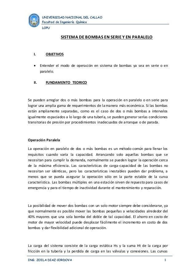 UNIVERSIDAD NACIONAL DEL CALLAO  Facultad de Ingeniería Química  LOPU  SISTEMA DE BOMBAS EN SERIE Y EN PARALELO  I. OBJETI...
