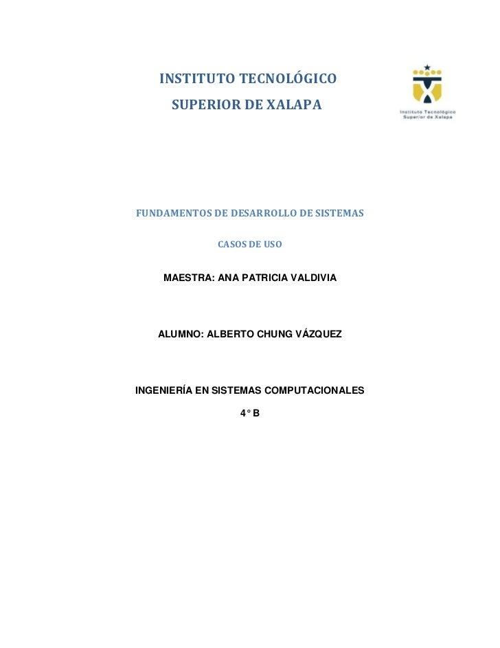 51377852540<br />           INSTITUTO TECNOLÓGICO<br />          SUPERIOR DE XALAPA<br />FUNDAMENTOS DE DESARROLLO DE SIST...