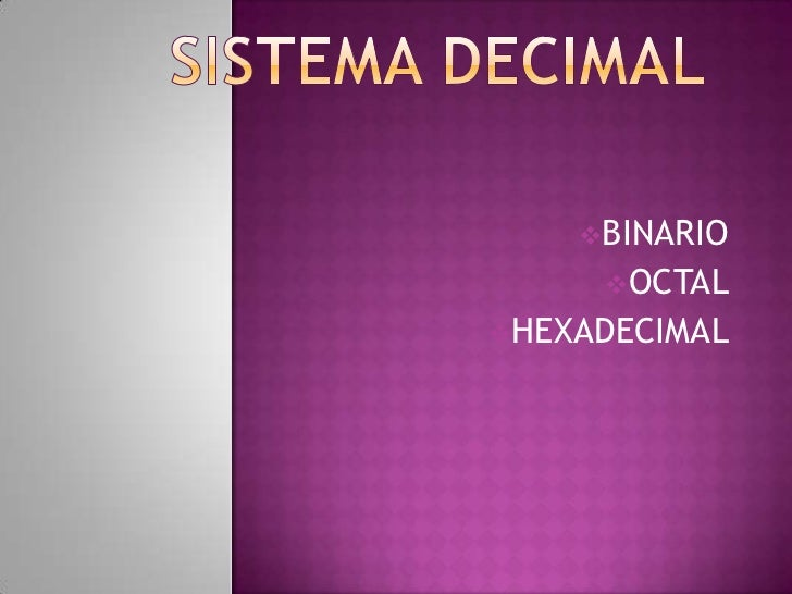 BINARIO     OCTALHEXADECIMAL
