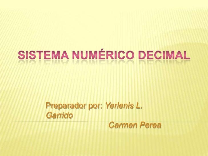 Preparador por: Yerlenis L.Garrido                 Carmen Perea