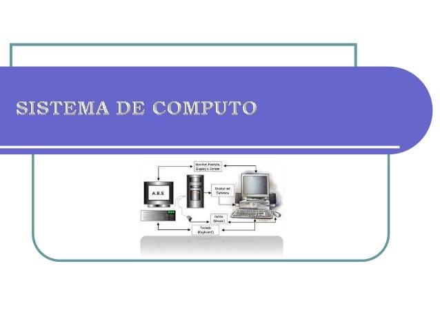 Es un conjunto de elementos electrónicos que interactúan entre sí, para procesar y almacenar información de acuerdo a una ...