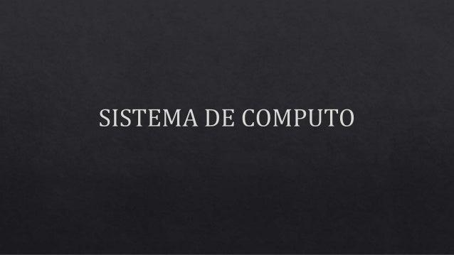 SISTEMA DE COMPUTO
