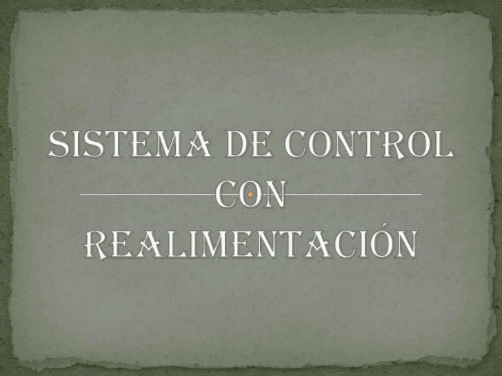 Sistema de control con realimentación<br />
