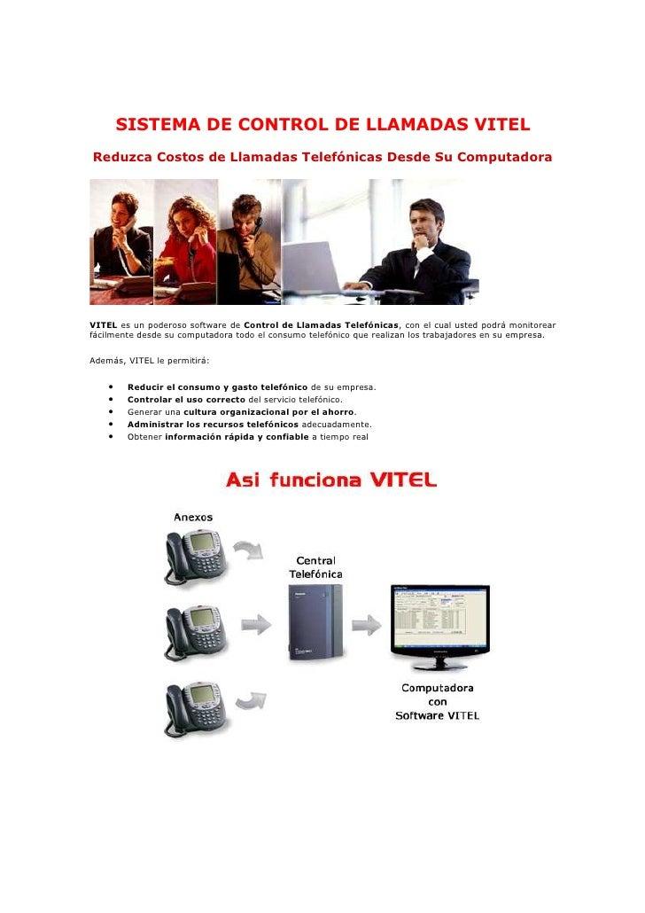 SISTEMA DE CONTROL DE LLAMADAS VITEL Reduzca Costos de Llamadas Telefónicas Desde Su Computadora     VITEL es un poderoso ...