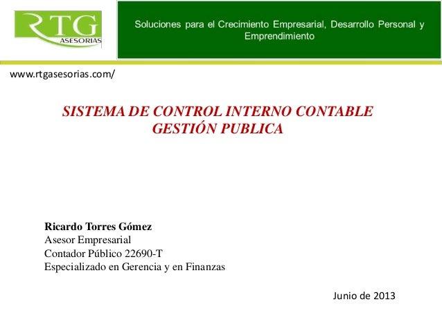 Ricardo Torres Gómez Asesor Empresarial Contador Público 22690-T Especializado en Gerencia y en Finanzas www.rtgasesorias....
