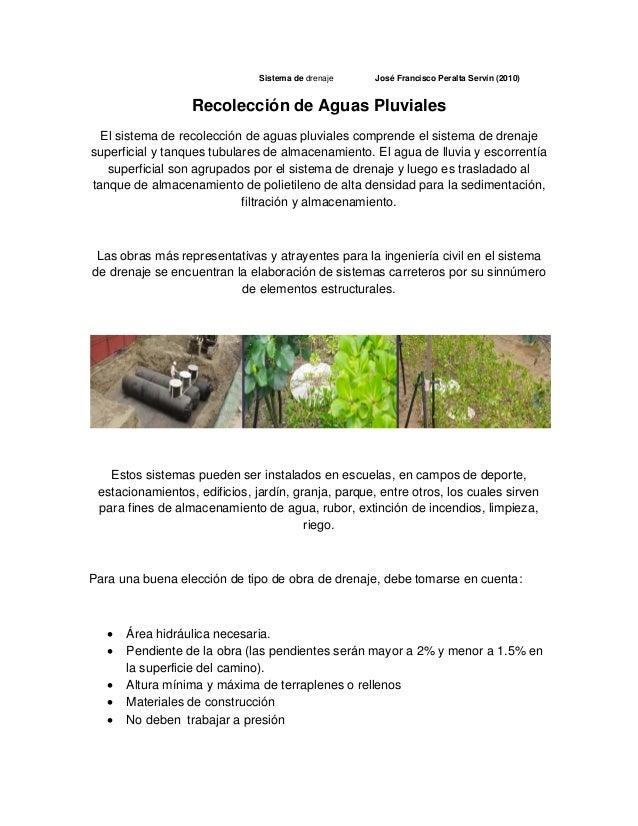 Sistema de drenaje José Francisco Peralta Servín (2010) Recolección de Aguas Pluviales El sistema de recolección de aguas ...