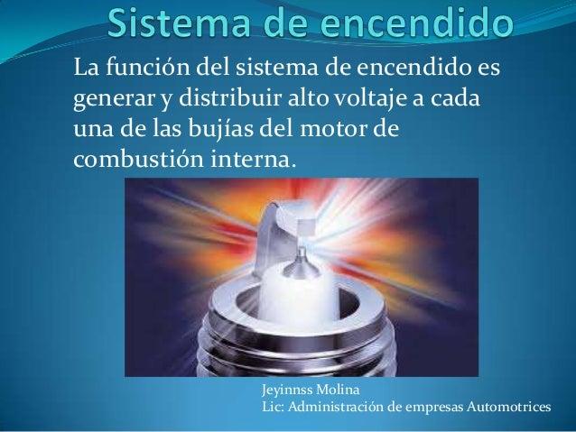 La función del sistema de encendido es generar y distribuir alto voltaje a cada una de las bujías del motor de combustión ...