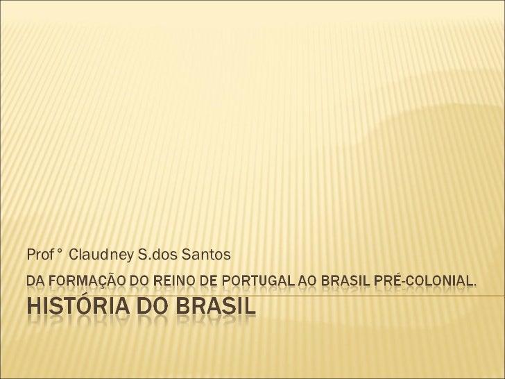 Prof° Claudney S.dos Santos