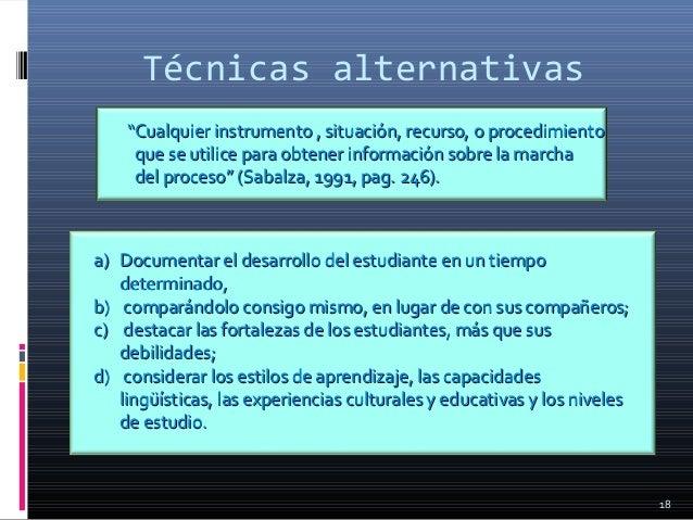 """Técnicas alternativas """"""""Cualquier instrumento , situación, recurso, o procedimientoCualquier instrumento , situación, recu..."""