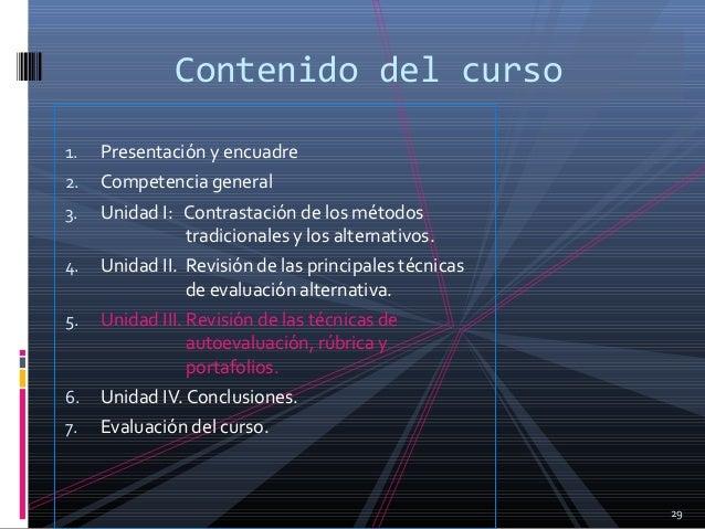 1. Presentación y encuadre 2. Competencia general 3. Unidad I: Contrastación de los métodos tradicionales y los alternativ...