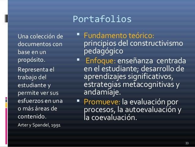 Portafolios Una colección de documentos con base en un propósito. Representa el trabajo del estudiante y permite ver sus e...