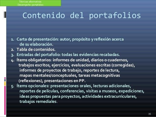 Contenido del portafolios 35 1. Carta de presentación: autor, propósito y reflexión acerca de su elaboración. 2. Tabla de ...