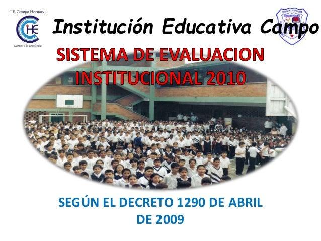 SEGÚN EL DECRETO 1290 DE ABRIL DE 2009 Institución Educativa Campo